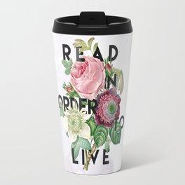 In Order to Live  Travel Mug