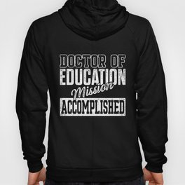 EdD Doctor of Education Accomplish Doctorate Graduation graphic Hoody