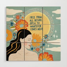 Free from all desire Wood Wall Art