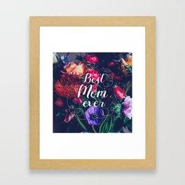 Best mom ever Framed Art Print