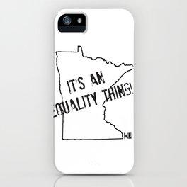 Minnesota Equality iPhone Case