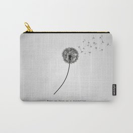 Feel as free as a dandelion Carry-All Pouch