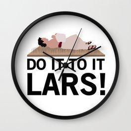Do It To It Lars Wall Clock