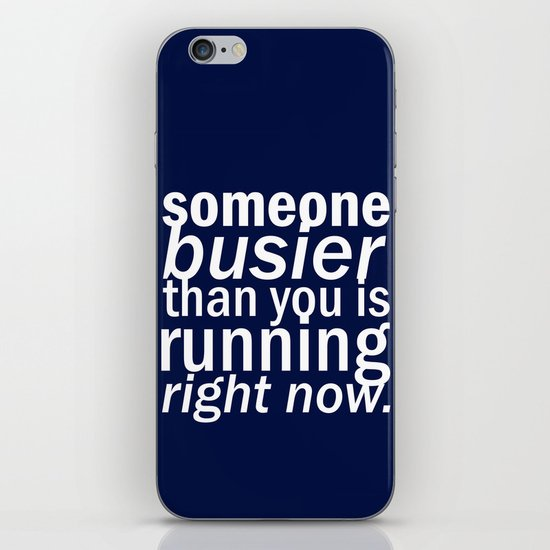 someone busier than you.. iPhone & iPod Skin