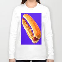 hot dog Long Sleeve T-shirts featuring Hot Dog by Del Vecchio Art by Aureo Del Vecchio