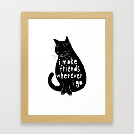 Black Cats - I Make Friends Wherever I Go Framed Art Print
