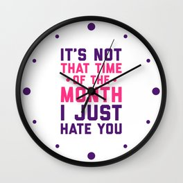 Time Of The Month Funny Quote Wall Clock