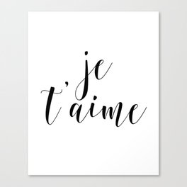 Je t'aime, Love Quote, French Quote, Inspirational Art, Anniversary Gift Canvas Print