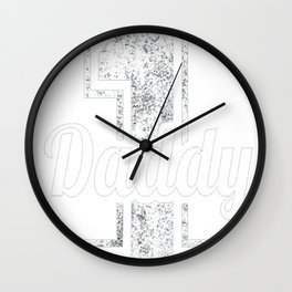 Daddy Fathers Day Shirt Gift from Daughter Son Kids Wife Wall Clock