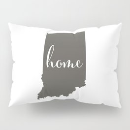 Indiana is Home Pillow Sham