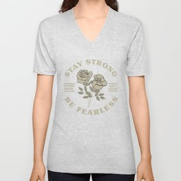 Stay Strong and be fearless, short life quote with two stylish roses illustration Unisex V-Neck