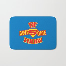 Be Awesome Today Quote Bath Mat
