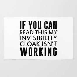 IF YOU CAN READ THIS MY INVISIBILITY CLOAK ISN'T WORKING Rug