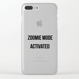 Zoomie Mode Activated Design Clear iPhone Case