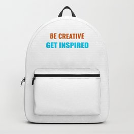 Be Creative Get Inspired Backpack