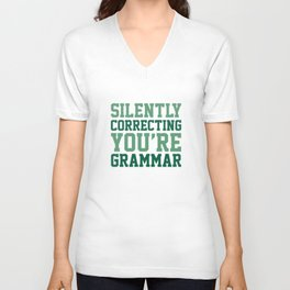 Silently Correcting You're Grammar Unisex V-Neck