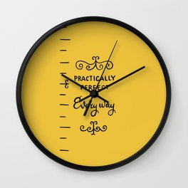 practically perfect in every way - mary poppins Wall Clock