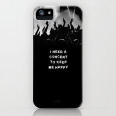 I need a concert to keep me Happy Slim Case iPhone (5, 5s)