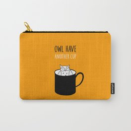 Owl have anoter cup, coffee poster Carry-All Pouch