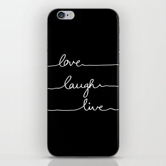 Love Laugh Live (Black) iPhone Skin