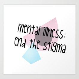 Mental Illness: End the Stigma #1 Art Print