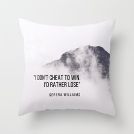 """""""I don't cheat to win. I'd rather lose"""" Serena Williams Throw Pillow"""