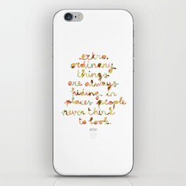Extraordinary things iPhone Skin