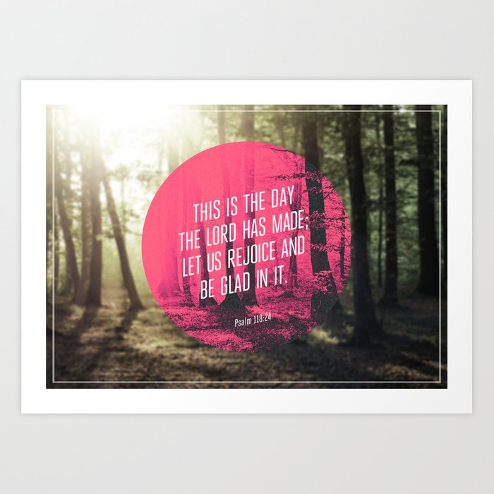 Typography Motivational Christian Bible Verses Poster - Psalm 118:24 Art Print