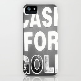 Cash for Gold iPhone Case