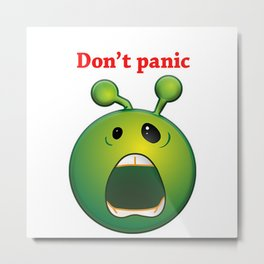 Don't panic alien Metal Print