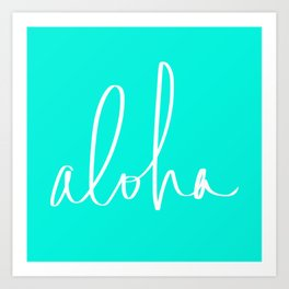 Aloha Tropical Turquoise Art Print