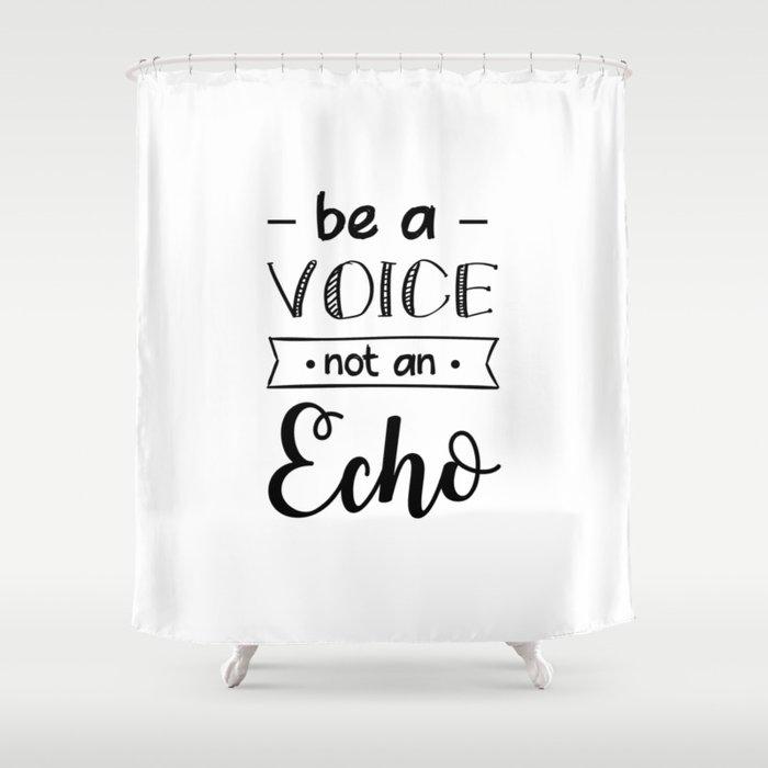 Be A Voice Mot An Echo Shower Curtain By Catmustache