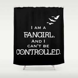 Uncontrollable Fangirl Shower Curtain