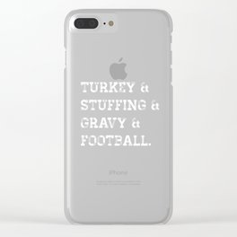 Turkey Stuffing Gravy Football Thanksgiving T-Shirt Clear iPhone Case
