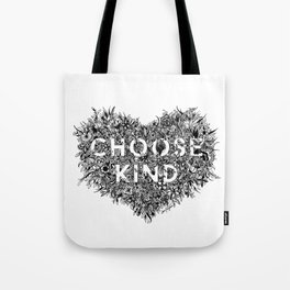 Choose Kind Tote Bag