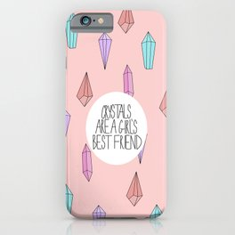 Crystals are a girl's best friend iPhone Case