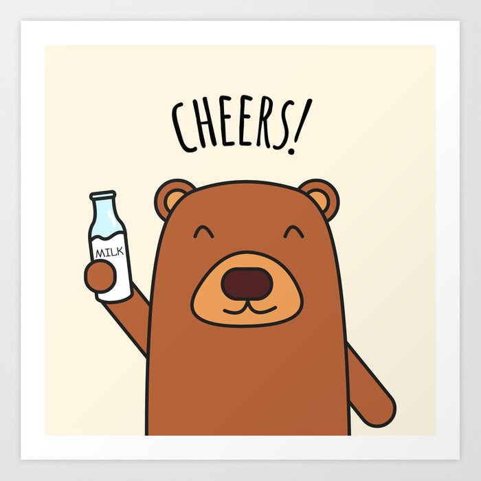 Cheers, Bear! Art Print
