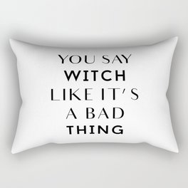 Witch is a Good Thing Rectangular Pillow