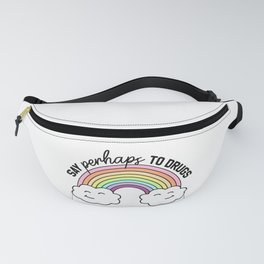 Say Perhaps To Drugs Fanny Pack