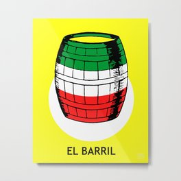 El Barril Mexican Loteria Card Metal Print