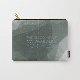 the good news that i'm available for hugs.. funny psych tv show quote Carry-All Pouch