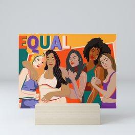 beleive in WE - Sisterhood - Equality - TIME'S UP! Mini Art Print