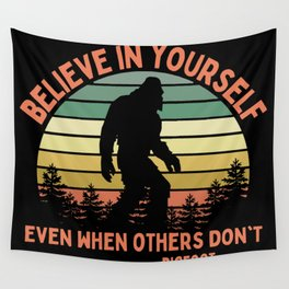 Bigfoot Funny Believe In Yourself Motivational Sasquatch Vintage Sunset Wall Tapestry