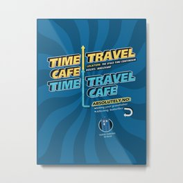 Time Travel Cafe Metal Print