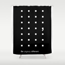 Something Slightly Different Shower Curtain