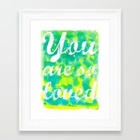 you are so loved Framed Art Prints featuring You Are So Loved by Kathy Panton