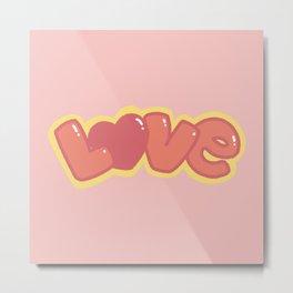 Love / Pretty Pink Metal Print