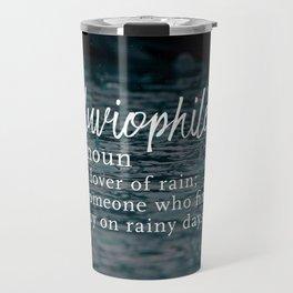 Pluviophile - Word Nerd Definition - Rainy Background Travel Mug
