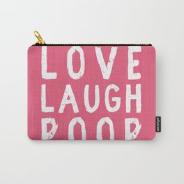 Love Laugh Poop Carry-All Pouch