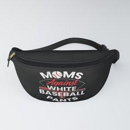 Moms Against White Baseball Pants Mothers Day Fanny Pack